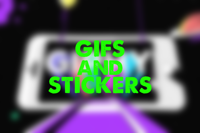 GIFS and Stickers