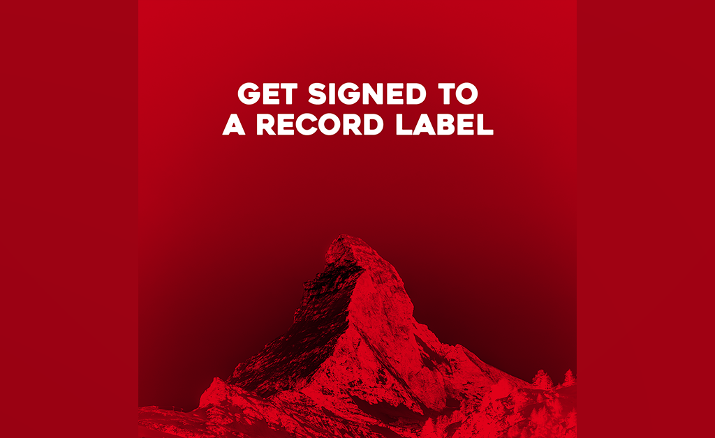 Get signed to a record label